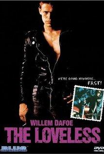 The Loveless Willem Dafoe Robert Gordon
